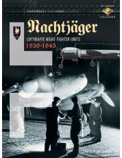 Nachtjager: Luftwaffe Night Fighter Units 1939 - 1945